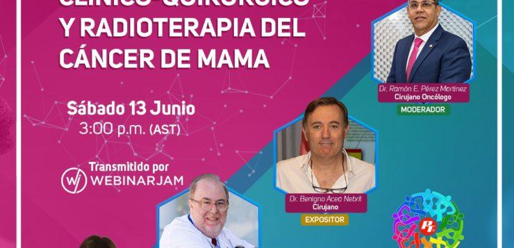 Webinar: Actualización en el manejo Clínico-Quirúrgico y Radioterapia del Cáncer de Mama